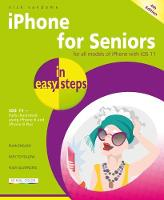 iPhone for Seniors in easy steps, 4th Edition Covers iOS 11 by Nick Vandome