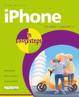 iPhone in easy steps, 7th Edition Covers iOS 11 by Drew Provan