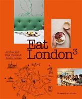 Eat London All About Food by Sir Terence Conran, Peter Prescott