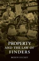 Property and the Law of Finders by Robin Hickey