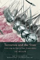 Terrorism and the State Rethinking the Rules of State Responsibility by Tal Becker