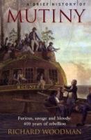 A Brief History of Mutiny by Richard Woodman