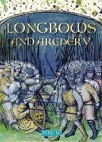 Longbows and Archery by Brian Williams