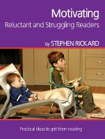 Motivating Reluctant and Struggling Readers by Stephen Rickard