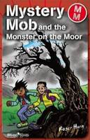 Mystery Mob and the Monster on the Moor by Roger Hearn