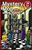 Mystery Mob and the Wrong Robot by Roger Hurn