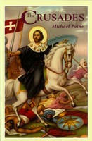 The Crusades by Michael Paine