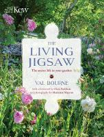 The Living Jigsaw How to Cultivate a Healthy Garden Ecology by Val Bourne