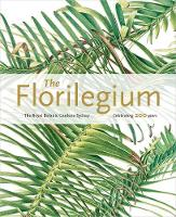 The Florilegium The Royal Botanic Gardens Sydney - Celebrating 200 Years by Colleen Morris, Louisa Murray