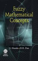 Fuzzy Mathematical Concepts by S. Nanda, N. R. Das