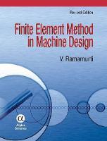 Finite Element Method in Machine Design by V. Ramamurti
