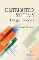 Distributed Systems Design Concepts by Sunil Kumar