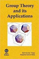 Group Theory and its Applications by Prasanta Kumar Patra, Ram Kumar Thapa