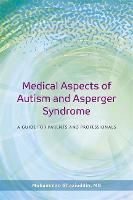 Medical Aspects of Autism and Asperger Syndrome A Guide for Parents and Professionals by Mohammad Ghaziuddin