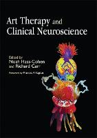 Art Therapy and Clinical Neuroscience by Frances F. Kaplan, Jessica Tress Masterson