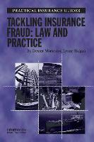 Tackling Insurance Fraud Law and Practice by Lynne Skajaa, Dexter Morse
