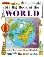 My Big Book of the World by Angela Royston, Gerald Hawksley