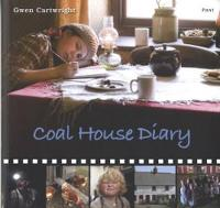Coal House Diary by Gwen Cartwright