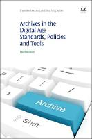 Archives in the Digital Age Standards, Policies and Tools by Lina (Academic lecturer, Department of Library Science and Information Systems,  Technological Institute of Educatio Bountouri