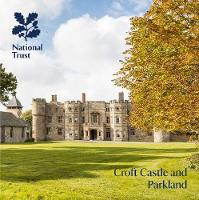 Croft Castle and Parkland, Herefordshire National Trust Guidebook by Julie MacLusky