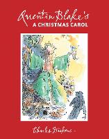 Quentin Blake's A Christmas Carol 2017 Edition by Charles Dickens