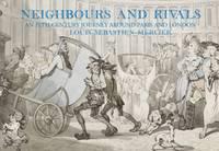 Neighbours and Rivals: Paris and London by Louis-Sebastien Mercier
