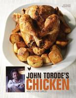 John Torode's Chicken and Other Birds by John Torode