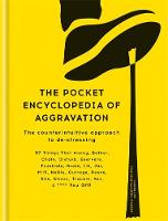 The Pocket Encyclopedia of Aggravation The Counterintuitive Approach to De-stressing by Laura Lee