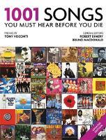1001 Songs You Must Hear Before You Die by Robert Dimery