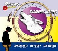 Shamanic Healing CD by Kim Roberts, Karen Grace