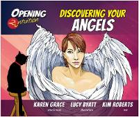 Discovering Your Angels by Karen Grace, Lucy Byatt, Kim Roberts
