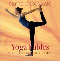 Yoga Fables Tapping into your body's wisdom by Nathalie Doswald