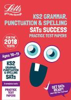 KS2 English Grammar, Punctuation and Spelling SATs Practice Test Papers 2018 Tests by Letts 11+