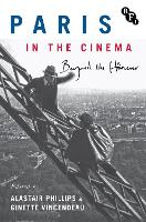 Paris in the Cinema Beyond the Flaneur by Alastair (University of Warwick UK) Phillips
