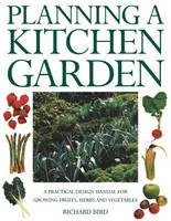 Planning a Kitchen Garden by Richard Bird