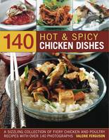 140 Hot and Spicy Chicken Dishes by Valerie Ferguson