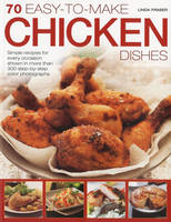 70 Easy-to-Make Chicken Dishes by Linda Fraser