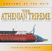 The Athenian Trireme by Douglas McElvogue