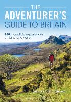 The Adventurer's Guide to Britain 150 incredible experiences on land and water by Jen Benson, Sim Benson