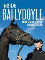 Inside Ballydoyle by Anne Marie O'Brien, David Walsh