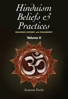 Hinduism Beliefs & Practices Religious History & Philosophy by Jeaneane Fowler
