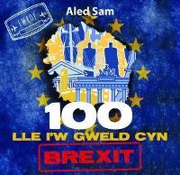 100 Lle i'w Gweld Cyn Brexit by Aled Sam