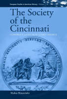 The Society of the Cincinnati Conspiracy and Distrust in Early America by Markus (University of Munich) Hunemorder