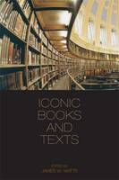 Iconic Books and Texts by James W. Watts