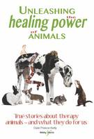 Unleashing the Healing Power of Animals by Dale Preece-Kelly