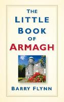 The Little Book of Armagh by Barry Flynn