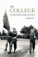 The College The Irish Military College, 1930-2000 by Tom Hodson