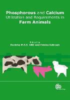 Phosphorus and Calcium Utilization and Requirements in Farm Ani by Mauro (Instituto de Zootecnia de Nova Odessa, Brazil) Bueno, Ives (University of Sao Paulo, Brazil) Da Silva Bueno