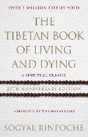 The Tibetan Book Of Living And Dying 25th Anniversary Edition by Sogyal Rinpoche