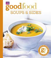 Good Food: Soups & Sides Triple-tested recipes by Sharon Brown